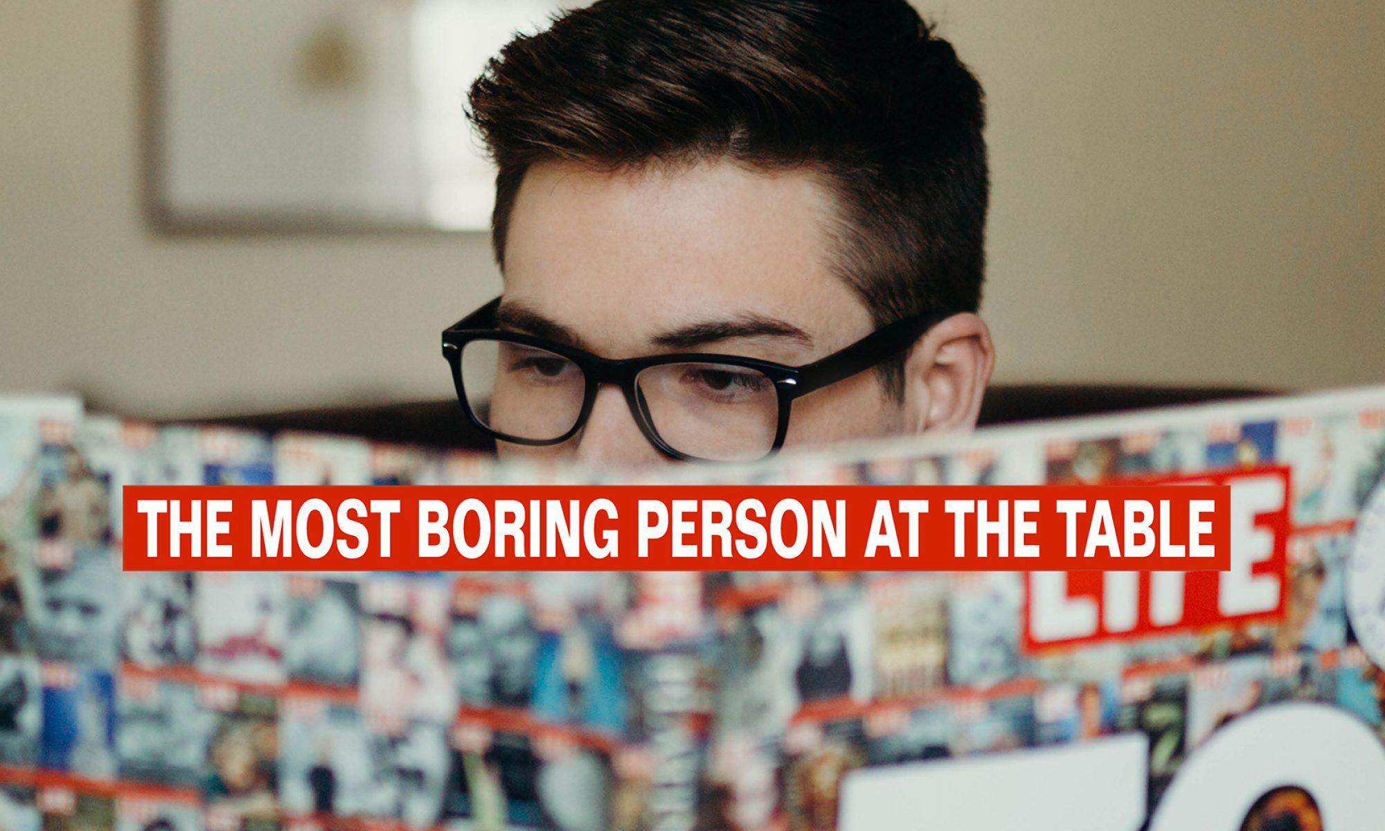 The Most Boring Person at the Table